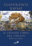Il Grande libro del Creato. Bibbia ed ecologia Libro di  Gianfranco Ravasi