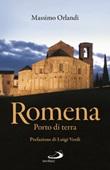 Romena. Porto di terra Libro di  Massimo Orlandi
