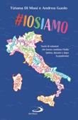 #Iosiamo. Storie di volontari che hanno cambiato l'Italia (prima, durante e dopo la pandemia) Libro di  Tiziana Di Masi, Andrea Guolo