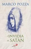 L'invidia di Satàn. Le quattro stagioni di Maria Libro di  Marco Pozza