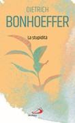 La stupidità Libro di  Dietrich Bonhoeffer