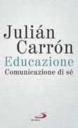 Educazione. Comunicazione di sé Ebook di  Julián Carrón