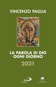 La parola di Dio ogni giorno 2021 Ebook di  Vincenzo Paglia