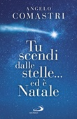 Tu scendi dalle stelle... ed è Natale Ebook di  Angelo Comastri