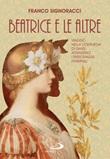 Beatrice e le altre. Viaggio nella Commedia di Dante attraverso i personaggi femminili Ebook di  Franco Signoracci