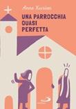Una parrocchia quasi perfetta Ebook di  Anne Kurian