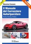 Il manuale del carrozziere autoriparatore. Teoria, tecnica, pratica Ebook di  Massimo Cassano
