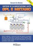 Sistemi alimentazione auto GPL e metano Ebook di  Giovanni De Michele