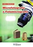 Microfotografia e fotomicrografia Ebook di  Carlo Bramanti