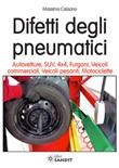 Difetti degli pneumatici. Autovetture, SUV, 4x4, furgoni, veicoli commerciali, veicoli pesanti, motociclette Libro di  Massimo Cassano