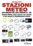 Stazioni meteo con Arduino IDE, ESP32 Wroom 32 - 32D. Stazioni meteo senza sensori, con sensori e con sensori e visualizzazione remota Libro di  Giuseppe Zella