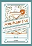 For home use. Per uso casalingo. Come utilizzare l'Angostura Bitters Libro di  Johann Siegert