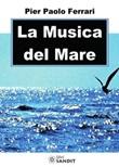 La musica del mare Libro di  Pier Paolo Ferrari