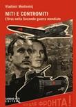 Miti e contromiti. l'Urss nella Seconda guerra mondiale Ebook di  Vladimir Medinsky