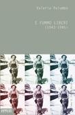 E fummo liberi (1943-1945) Ebook di  Valeria Palumbo
