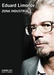 Zona industriale Ebook di  Eduard Limonov