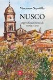 Nusco. Approfondimenti di storia e arte Libro di  Vincenzo Napolillo
