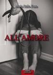 All'amore Ebook di  Maria Stella Fiore, Maria Stella Fiore, Maria Stella Fiore