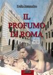 Il profumo di Roma Ebook di  Delia Rezzonico, Delia Rezzonico, Delia Rezzonico