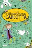 La lepre nel cilindro. Le (stra)ordinarie (dis)avventure di Carlotta Ebook di  Alice Pantermuller