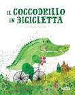 Il coccodrillo in bicicletta Ebook di  Giulia Pesavento