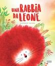 Una rabbia da leone Ebook di  Giulia Pesavento, Susy Zanella