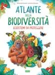 Atlante della biodiversità. Ecosistemi da proteggere Ebook di  Emanuela Durand, Leonora Camusso