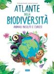 Atlante della biodiversità. Animali insoliti e curiosi Ebook di  Emanuela Durand, Leonora Camusso