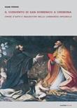 Il convento di San Domenico a Cremona. Opere d'arte e inquisitori nella Lombardia spagnola Libro di  Adam Ferrari