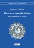 Videoricerca e pratiche riflessive nella formazione dei docenti Libro di  Lorenzo De Cani