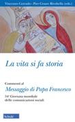 La vita si fa storia. Commenti al Messaggio di Papa Francesco. 54ª Giornata mondiale delle comunicazioni sociali Libro di