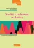 Sordità e inclusione scolastica. La prospettiva multidimensionale Libro di Scuola Audiofonetica di Mompiano