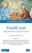 Fratelli tutti. Lettera Enciclica sulla fraternità e l'amicizia sociale Libro di Francesco (Jorge Mario Bergoglio)