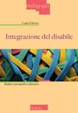 Integrazione del disabile. Radici e prospettive educative Libro di  Luigi D'Alonzo