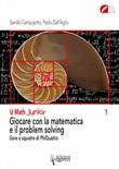 Giocare con la matematica e il problem solving. Gare a squadre di PhiQuadro Libro di  Sandro Campigotto, Paolo Dall'Aglio