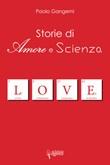 Storie di amore e scienza Libro di  Paolo Gangemi