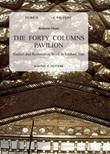 The forty columns pavilion. Studies and restoration work in Isfahan, Iran Libro di  Roberto Orazi