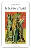 In spirito e verità Libro di  Gabriel Bunge