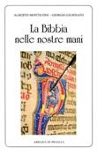 La Bibbia nelle nostre mani Libro di  Giorgio Giurisato, Alberto Monticone