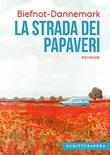 La strada dei papaveri Ebook di Biefnot Veronique, Francis Dannemark