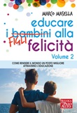 Educare i bambini alla felicità. Vol. 2: Libro di  Marco Masella