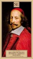 Breviario dei politici secondo il cardinale Mazarino Ebook di