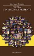 Poesia: l'invincibile presente Libro di  Giovanni Romano