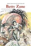 Betty Zane Libro di  Carlos Barocelli, Andrea Laprovitera