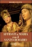 Affidati a Maria con il santo rosario Libro di  Rosario Colianni