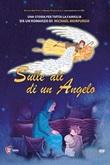 Sulle ali di un angelo. Basato su un rcconto di Michael Morpurgo DVD di  Dave Unwin