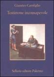 Testimone inconsapevole Libro di  Gianrico Carofiglio