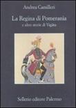 La regina di Pomerania e altre storie di Vigàta Libro di  Andrea Camilleri