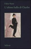 L'ultimo ballo di Charlot Libro di  Fabio Stassi