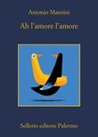 Ah l'amore l'amore Ebook di  Antonio Manzini